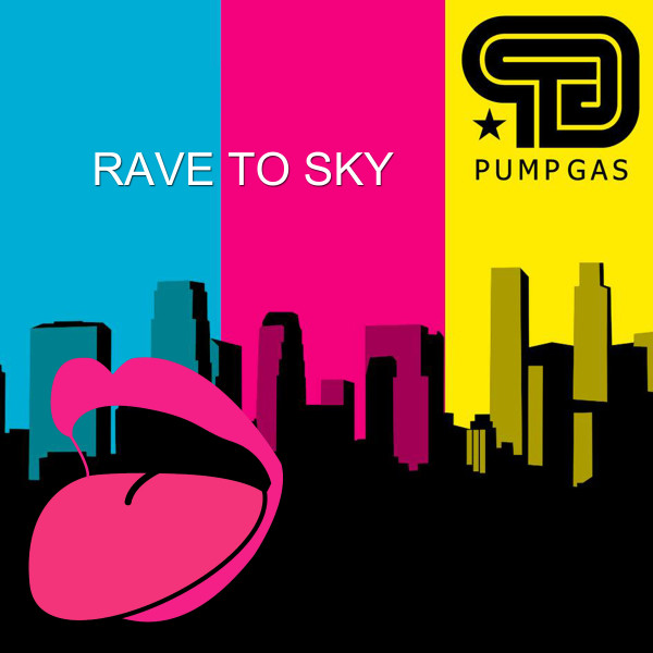 Pump Gas – Rave to Sky (FLU054)