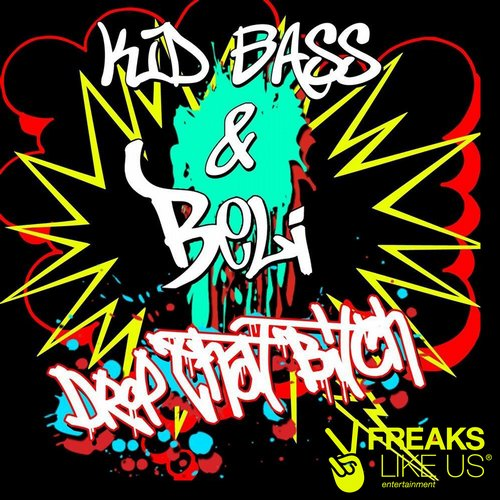 Kid Bass & Beli – Drop That Bitch (FLU055)