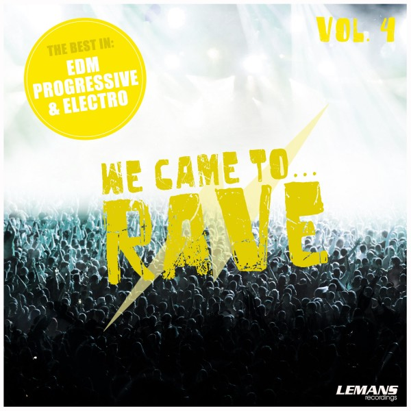 We Came To Rave, Vol. 4