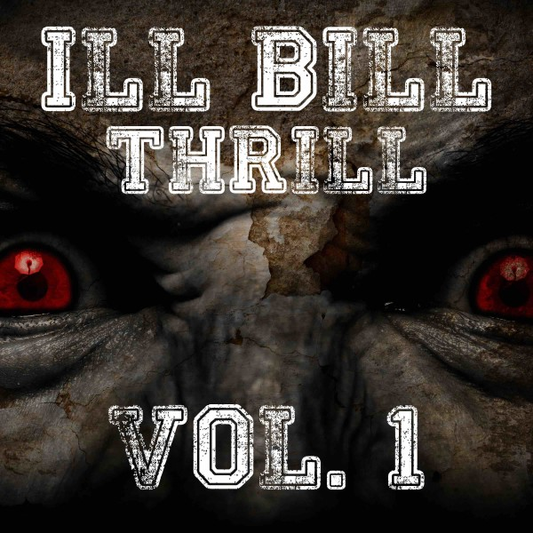 Ill Bill Thrill, Vol. 1